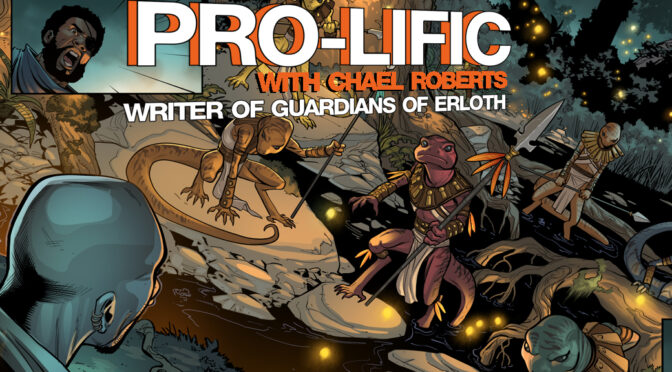 PRO-LIFIC! Chatting with writer Chael Roberts